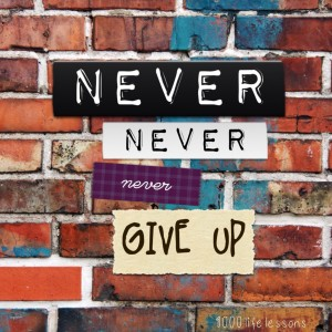 Never give up, motivational quote!