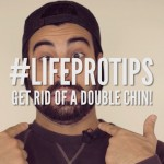 Life Pro Tip: How to get rid of a double chin